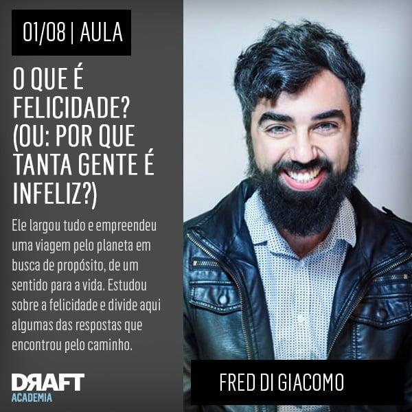 Fred Di Giacomo faz um inventário da busca pela felicidade. Vem saber.