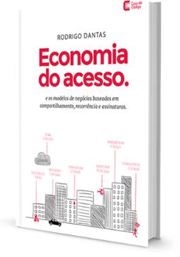 O livro Economia do Acesso, recém-lançado, fala do que diferencia as empresas que valem, e valerão, mais.