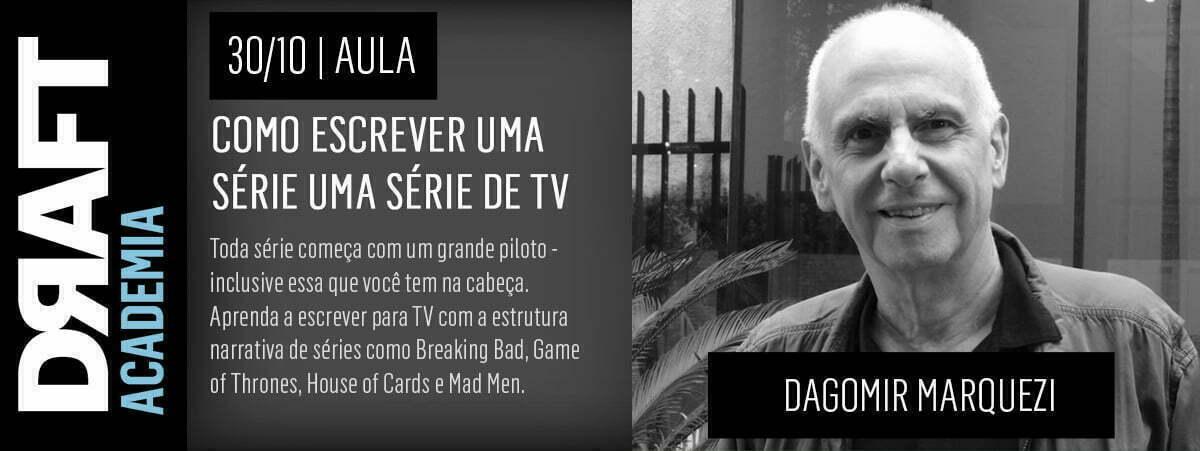 No próximo dia 30, na Academia Draft, Dagomir Marquezi vai contar bastidores da criação de alguns grandes sucessos da TV e ensinar como fazer o piloto de uma série de sucesso. Inscreva-se!